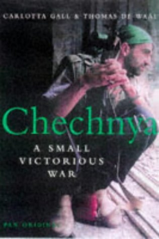9780330350754: Chechnya: A Small Victorious War