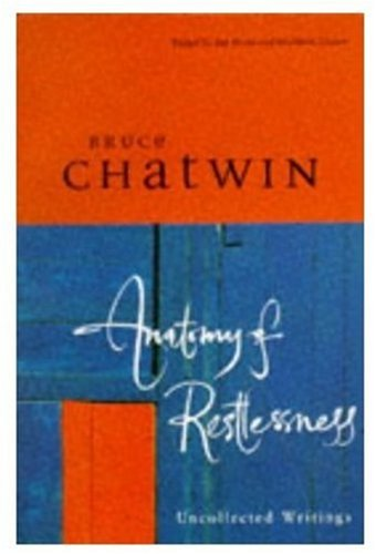 9780330350860: Anatomy of Restlessness: Uncollected Writings
