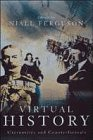 9780330351324: Virtual History Alternatives and Counterfactuals