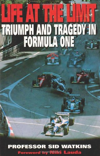 Life at the Limit: Triumph and Tragedy: Sid Watkins