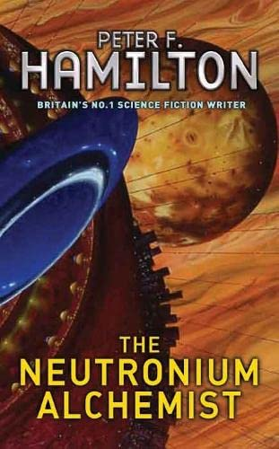 9780330351430: The Neutronium Alchemist (Night's Dawn Trilogy)