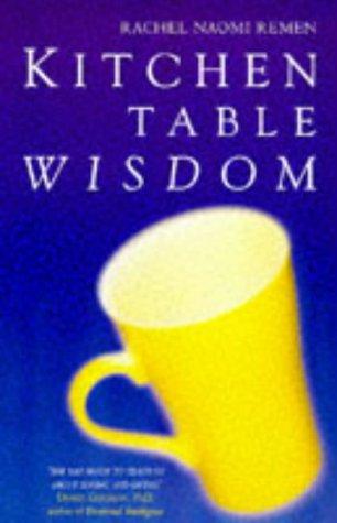 Kitchen Table Wisdom: Rachel Naomi Remen