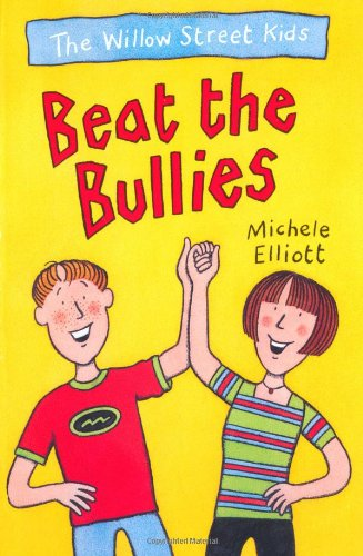 9780330351850: Beat the Bullies (The Willow Street Kids)