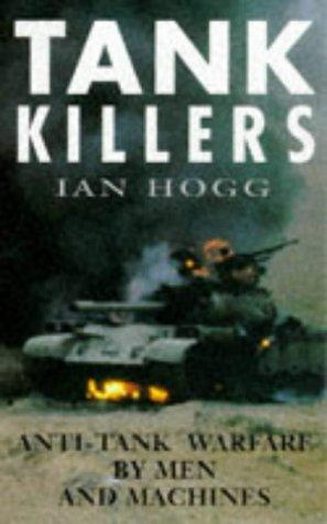 9780330353168: Tank Killers: Anti-tank Warfare by Men and Machines