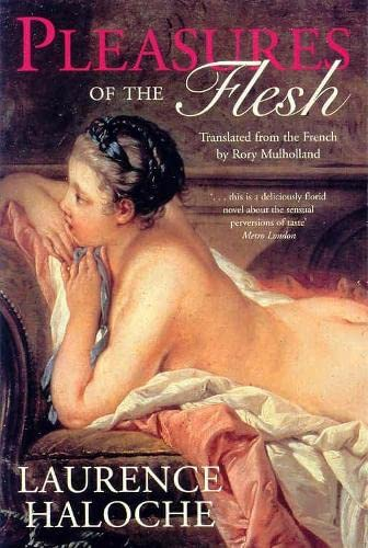 9780330353519: Pleasures of the Flesh: Translated from the French by Rory