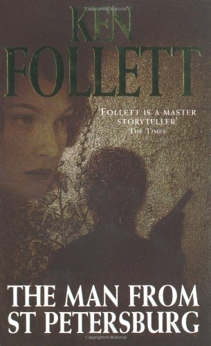 The Man from St. Petersburg: Ken Follett