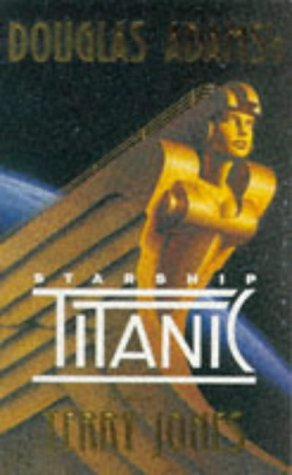 Douglas Adams' Starship Titanic: A Novel: Jones, Terry