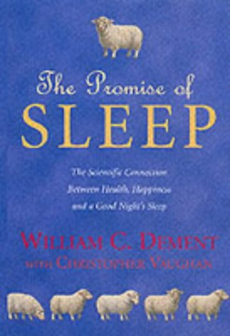 9780330354608: Promise of Sleep: The Scientific Connection Between Health, Happiness and a Good Night's Sleep