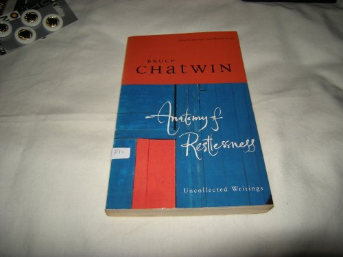 Anatomy of Restlessness: Bruce Chatwin
