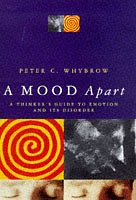 9780330354806: A Mood Apart: A Thinker's Guide to Emotion and Its Disorders