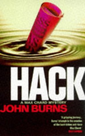 Hack (Max Chard Mysteries) (0330354884) by Burns, John