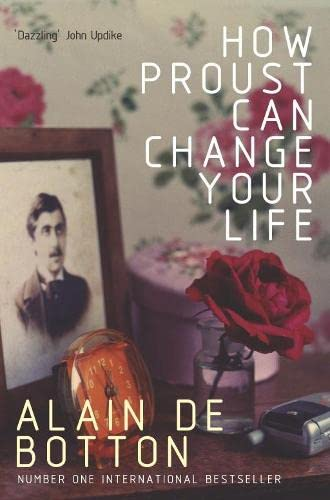 9780330354912: How Proust Can Change Your Life