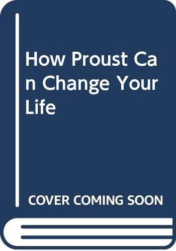 9780330355438: How Proust Can Change Your Life
