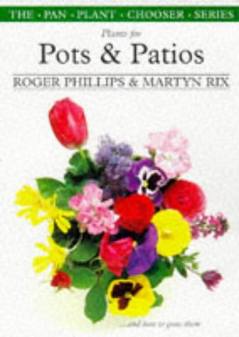 9780330355476: Plants for Pots & Patios (The Pan Plant Chooser Series)