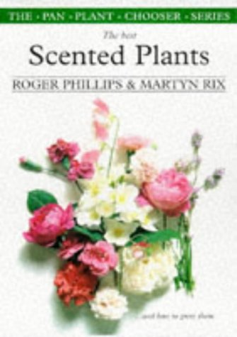 The Best Scented Plants and How to: Roger Phillips; Martyn