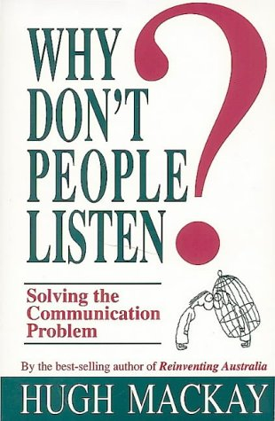 Why Don't People Listen? Solving the Communication Problem.