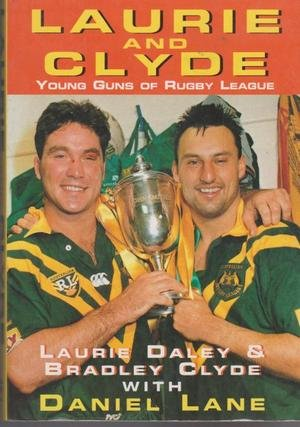 9780330356831: Laurie and Clyde: Young guns of rugby league