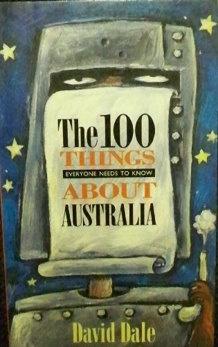 9780330357791: The 100 things everyone needs to know about Australia