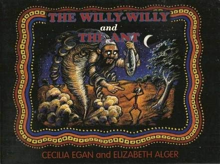 The Willy-Willy and the Ant (0330358111) by Cecilia Egan; Elizabeth Alger