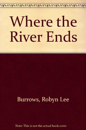 9780330358491: Where the River Ends