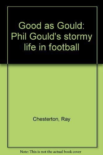 Good as Gould: Phil Gould's stormy life in football: Chesterton, Ray