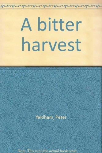 9780330359764: A bitter harvest