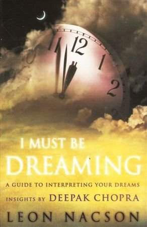 I Must be Dreaming: A Guide to Interpreting Your Dreams.