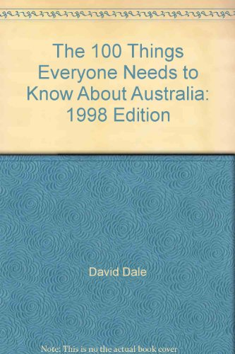 9780330360548: The 100 Things Everyone Needs to Know About Australia