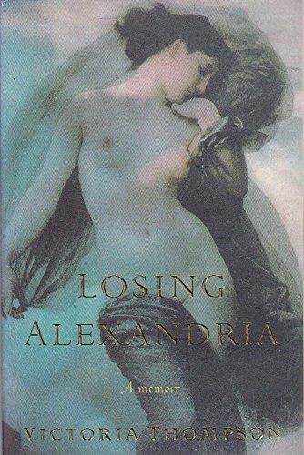 9780330360791: Losing Alexandria: a Memoir