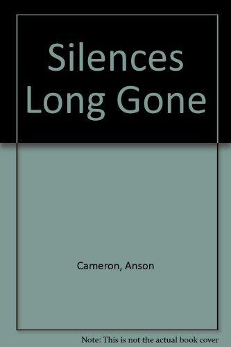Silences Long Gone: Cameron, Anson