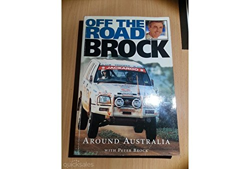 OFF THE ROAD, BROCK Around Australia with Peter Brock
