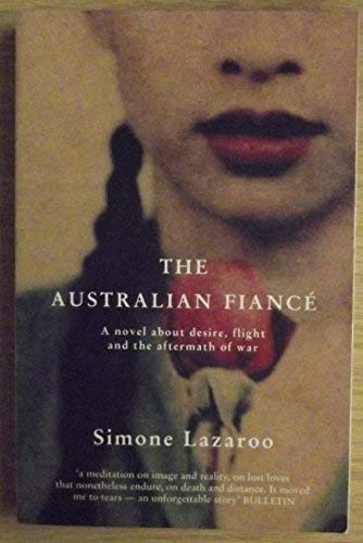 9780330362665: The Australian Fiance : A Novel about Desire, Flight and the Aftermath of War