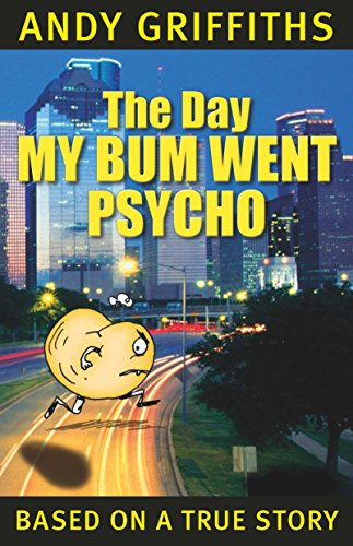 9780330362924: The Day My Bum Went Psycho