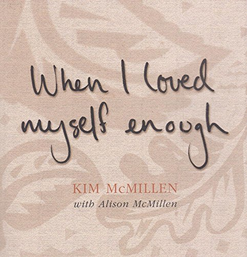9780330363129: When I Loved Myself Enough