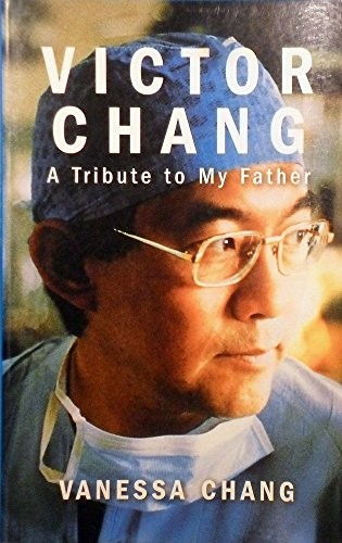9780330363228: Victor Chang: A tribute to my father