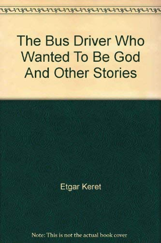 9780330364287: The Bus Driver Who Wanted To Be God And Other Stories