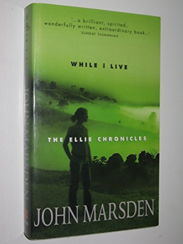 9780330364843: While I Live (The Ellie Chronicles, Book 1)