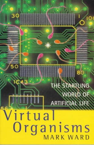 9780330367103: Virtual Organisms: The Startling World of Artificial Intelligence