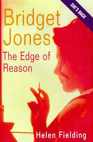 Bridget Jones : The Edge of Reason: Helen Fielding