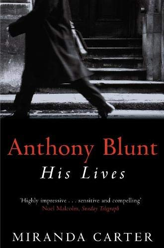 9780330367660: Anthony Blunt: His Lives