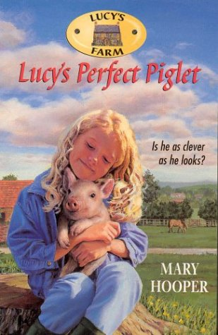 Lucys Farm 6: Lucys Perfect Piglet: Hooper, Mary