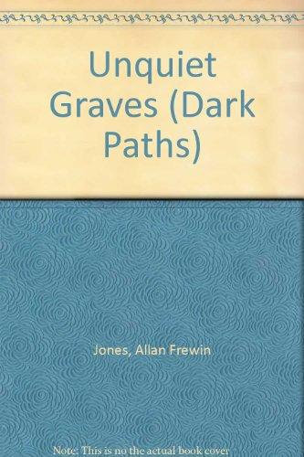 9780330368087: Unquiet Graves (Dark Paths)