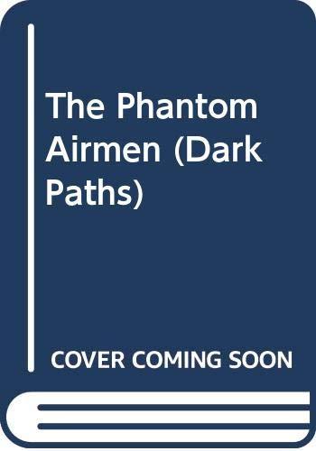 9780330368094: The Phantom Airmen (Dark Paths)