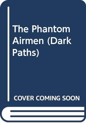 9780330368094: The Phantom Airmen (Dark Paths)