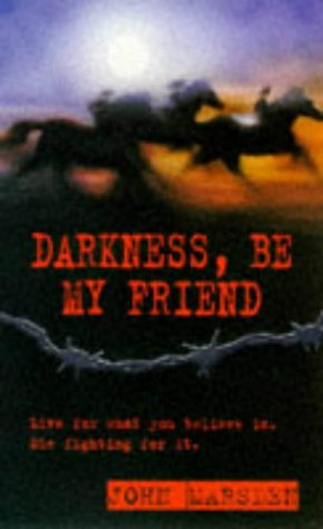 a review of darkness be my friend a book by john marsden I feel like darkness, be my friend is the weakest novel so far in an otherwise excellent series i would still recommend the series on a whole but i hope the next novels are better than this one.