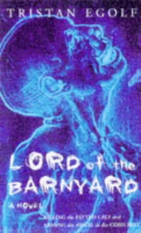 Lord of the Barnyard : Killing the Fatted Calf and Arming the Aware in the Corn Belt **Signed**: ...