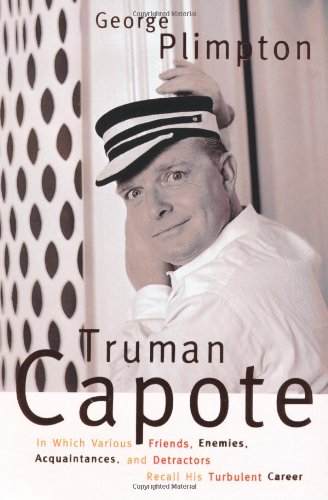 9780330368728: Truman Capote: In Which Various Friends, Enemies, Acquaintances, and Detractors Recall hHis Turbulent Career
