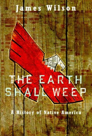 9780330368865: The Earth Shall Weep: A History of Native America
