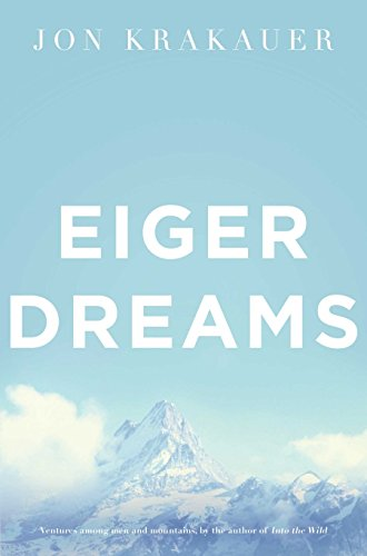 9780330370004: Eiger Dreams: Ventures Among Men and Mountains