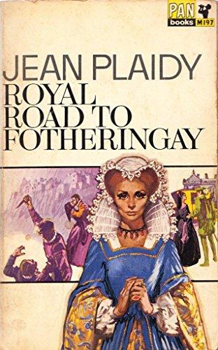 9780330370196: Royal Road to Fotheringay